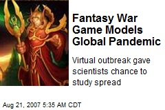 Fantasy War Game Models Global Pandemic