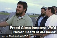 Freed Gitmo Inmates: 'We'd Never Heard of al-Qaeda'