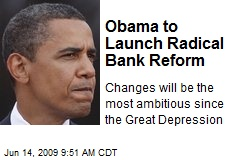 Obama to Launch Radical Bank Reform
