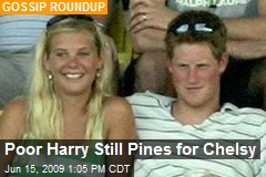 Poor Harry Still Pines for Chelsy