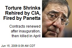 Torture Shrinks Rehired by CIA, Fired by Panetta