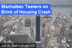 Manhattan Teeters on Brink of Housing Crash