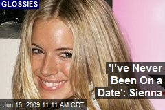 'I've Never Been On a Date': Sienna