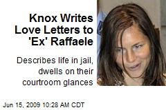Knox Writes Love Letters to 'Ex' Raffaele