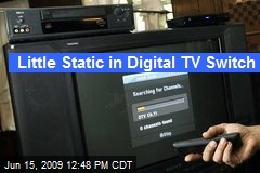 Little Static in Digital TV Switch