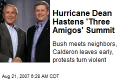 Hurricane Dean Hastens 'Three Amigos' Summit