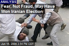 Fear, Not Fraud, May Have Won Iranian Election