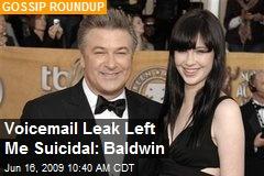 Voicemail Leak Left Me Suicidal: Baldwin