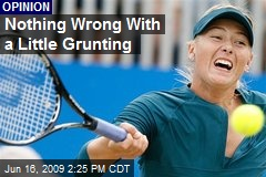 Nothing Wrong With a Little Grunting