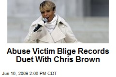 Abuse Victim Blige Records Duet With Chris Brown