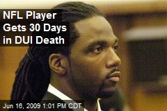 NFL Player Gets 30 Days in DUI Death