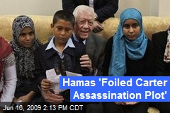 Hamas 'Foiled Carter Assassination Plot'