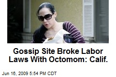 Gossip Site Broke Labor Laws With Octomom: Calif.