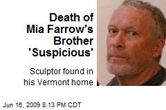 Death of Mia Farrow's Brother 'Suspicious'