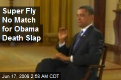 Super Fly No Match for Obama Death Slap
