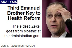 Third Emanuel Brother Key to Health Reform
