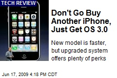 Don't Go Buy Another iPhone, Just Get OS 3.0