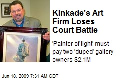 Kinkade's Art Firm Loses Court Battle