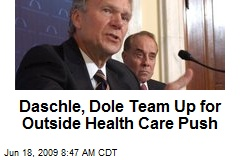 Daschle, Dole Team Up for Outside Health Care Push