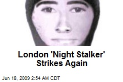 London 'Night Stalker' Strikes Again