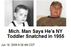 Mich. Man Says He's NY Toddler Snatched in 1955