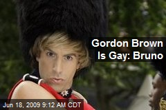 Gordon Brown Is Gay: Bruno