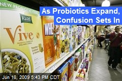As Probiotics Expand, Confusion Sets In