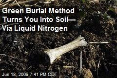 Green Burial Method Turns You Into Soil— Via Liquid Nitrogen