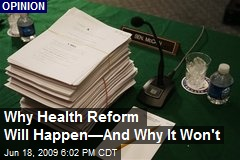 Why Health Reform Will Happen—And Why It Won't