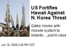 US Fortifies Hawaii Against N. Korea Threat