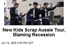New Kids Scrap Aussie Tour, Blaming Recession