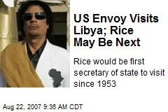 US Envoy Visits Libya; Rice May Be Next