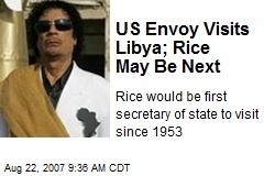 US Envoy Visits Libya; Rice May Be Next
