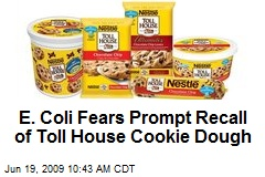 E. Coli Fears Prompt Recall of Toll House Cookie Dough