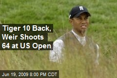 Tiger 10 Back, Weir Shoots 64 at US Open