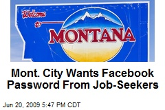 Mont. City Wants Facebook Password From Job-Seekers