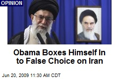 Obama Boxes Himself In to False Choice on Iran