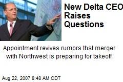 New Delta CEO Raises Questions