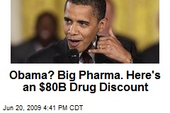 Obama? Big Pharma. Here's an $80B Drug Discount