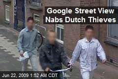 Google Street View Nabs Dutch Thieves
