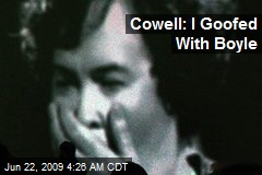 Cowell: I Goofed With Boyle