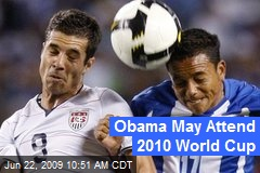 Obama May Attend 2010 World Cup