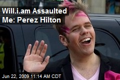 Will.i.am Assaulted Me: Perez Hilton