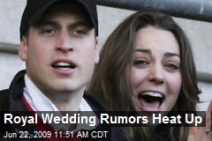 Royal Wedding Rumors Heat Up