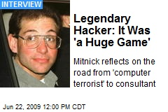 Legendary Hacker: It Was 'a Huge Game'