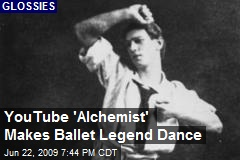 YouTube 'Alchemist' Makes Ballet Legend Dance