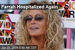 Farrah Hospitalized Again