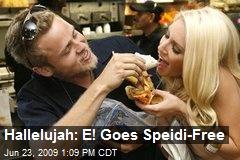 Hallelujah: E! Goes Speidi-Free