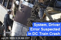 System, Driver Error Suspected in DC Train Crash