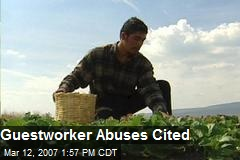Guestworker Abuses Cited